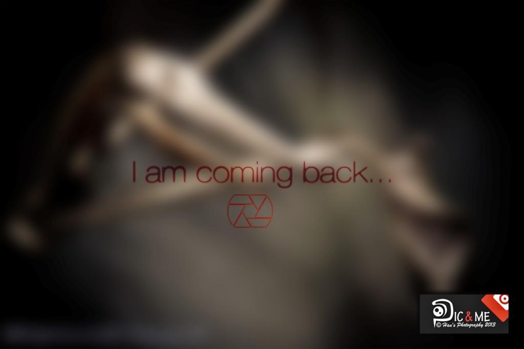 I am coming back!